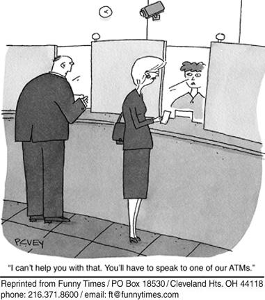"""""""No te puedo ayudar con eso, lo tenés que conversar con alguno de nuestros cajeros automaticos""""."""